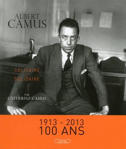 Albert CAMUS-Solitaire et solidaire