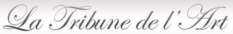 La Tribune de l'Art-Calendrier des Expositions