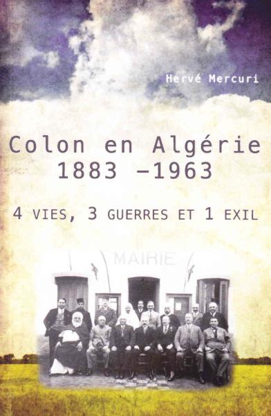 Colon en Algérie 1883-1963 Hervé Mercuri Amazone